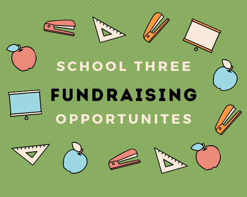 School 3 Fundraising Opportunities